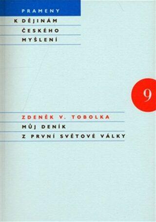Můj deník z první světové války - Zdeněk Václav Tobolka