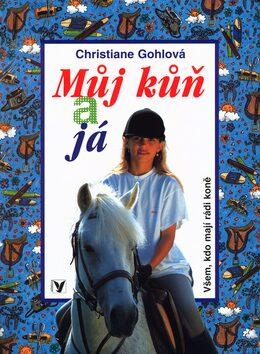 Můj kůň a já - Christiane Gohlová, Ursula Weller