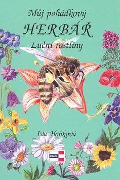 Můj pohádkový herbář - Luční rostliny - Iva Hoňková