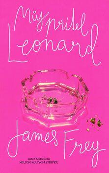 Můj přítel Leonard - James Frey