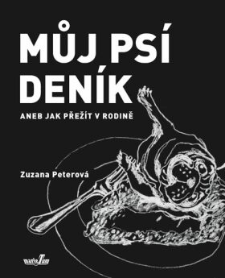 Můj psí deník aneb Jak přežít v rodině - Zuzana Peterová