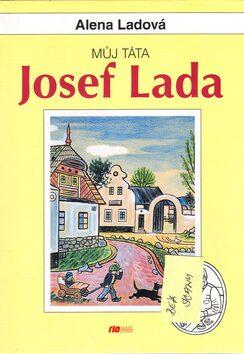 Můj táta Josef Lada - Alena Ladová