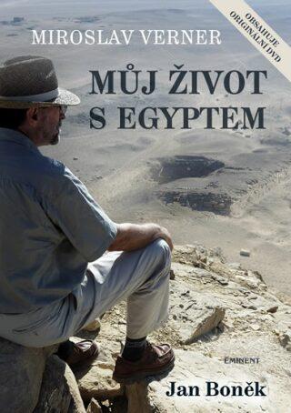 Miroslav Verner / Můj život s Egyptem - Miroslav Verner