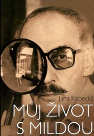 Můj život s Mildou - Jana Kopecká