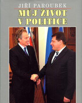 Můj život v politice - Jiří Paroubek