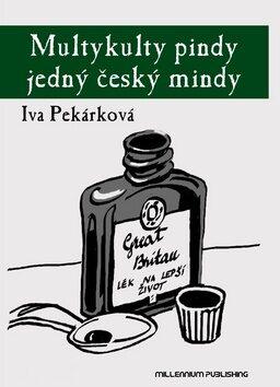 Multykulty pindy jedný český mindy - Iva Pekárková