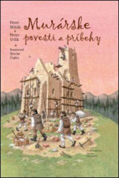 Murárske povesti a príbehy - Peter Mišák, Peter Vrlík