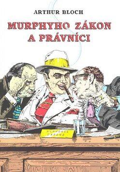 Murphyho zákon a právníci - Arthur Bloch