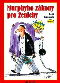 Murphyho zákony pro ženichy - Hana Primusová, Lubomír Lichý