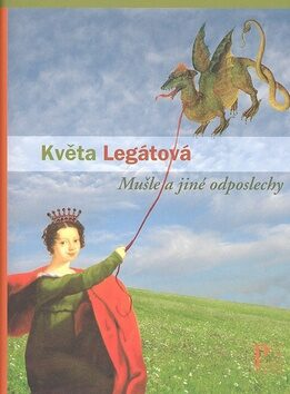 Mušle a jiné odposlechy - Květa Legátová