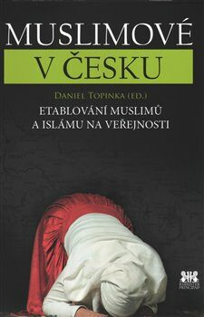 Muslimové v Česku - Topinka Daniel