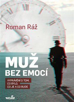 Muž bez emocí - Roman Ráž