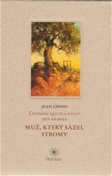 Muž, který sázel stromy - L´homme qui plantait des arbres - Jean Giono
