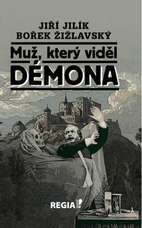 Muž, který viděl démona - Jiří Jilík, Bořek Žižlavský