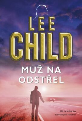 Muž na odstřel - Lee Child