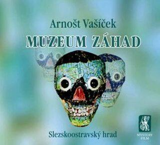 Muzeum záhad - Arnošt Vašíček