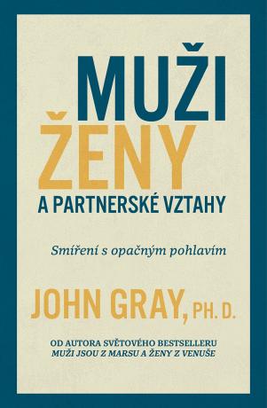 Muži, ženy a partnerské vztahy - John Gray - e-kniha