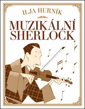 Muzikální Sherlock - Ilja Hurník
