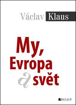 My, Evropa a svět - Václav Klaus