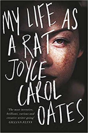 My Life as a Rat - Joyce Carol Oatesová