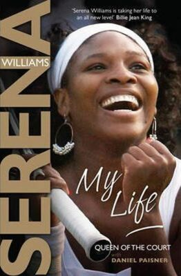 My Life : Queen of the Court - Williams Serena