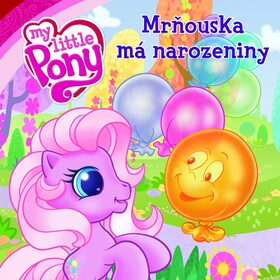 My Little Pony Mrňouska má narozeniny - Barbara Galinska