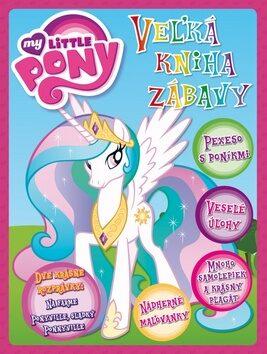 My Little Pony Veľká kniha zábavy -