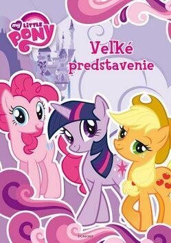 My Little Pony Veľké predstavenie - Walt Disney