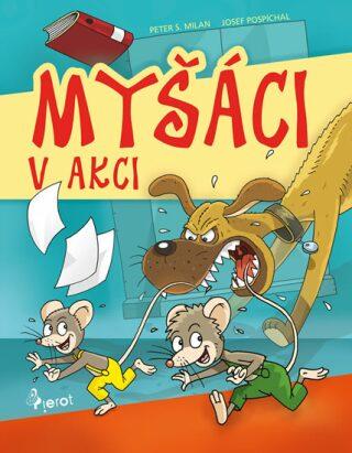 Myšáci v akci - Petr S. Milan