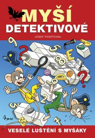 Myší detektivové - Josef Pospíchal