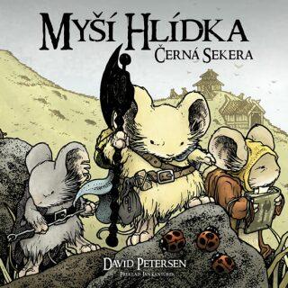Myší hlídka 3 - Černá sekera - Jan Kantůrek, David Petersen