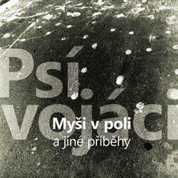 Myši v poli a jiné příběhy - Psí vojáci - audiokniha