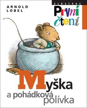 Myška a pohádková polívka - Arnold Lobel