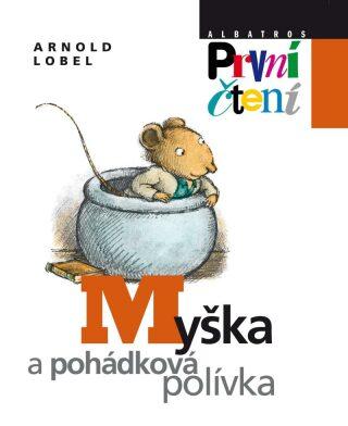 Myška a pohádková polívka - První čtení - Arnold Lobel