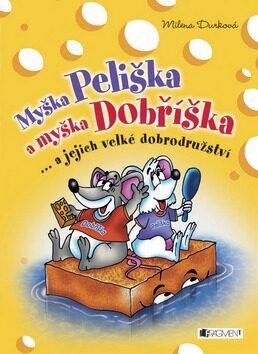 Myška Peliška a myška Dobříška - Milena Durková