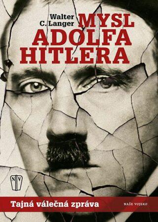 Mysl Adolfa Hitlera - Walter C. Langer,