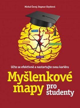 Myšlenkové mapy pro studenty - Michal Černý., Dagmar Chytková