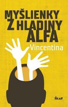 Myšlienky z hladiny alfa - Vincentina