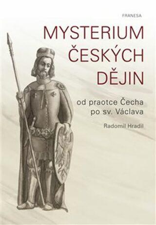 Mysterium českých dějin - Radomil Hradil