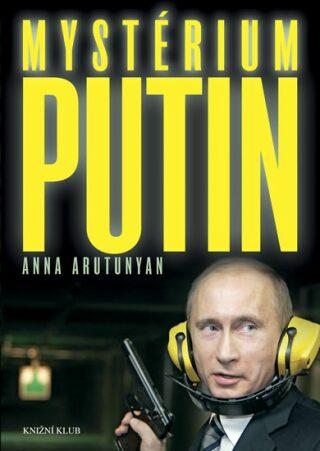 Mystérium Putin - Arutunyan Anna
