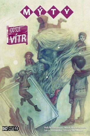 Mýty Kdo seje vítr - Bill Willingham