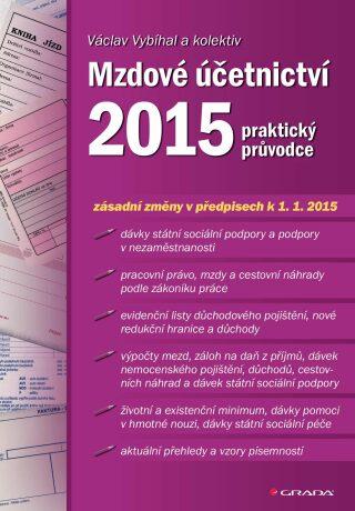Mzdové účetnictví 2015 - Václav Vybíhal, kolektiv a - e-kniha