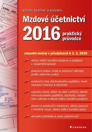 Mzdové účetnictví 2016 - Václav Vybíhal, kolektiv a - e-kniha