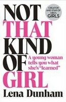 Not That Kind of Girl: A Young Woman Tells You What She´s