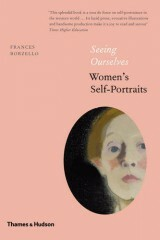 Seeing Ourselves: Women's Self-Portraits - Frances Borzello