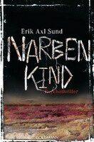 Narbenkind: Psychothriller - Erik Axl Sund