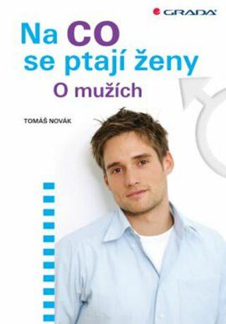 Na co se ptají ženy - O mužích - Tomáš Novák