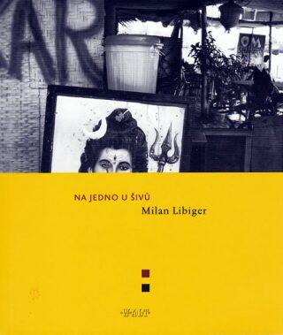 Na jedno u Šivů - Libiger Milan