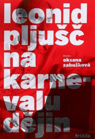 Na karnevalu dějin - Leonid Pljušč