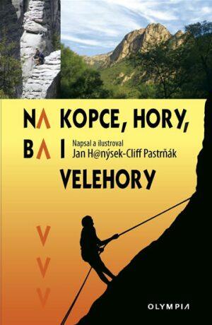 Na kopce,hory, ba i velehory - Hanýsek Jan, Cliff Pastrňák